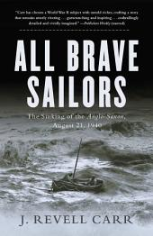 All Brave Sailors: The Sinking of the Anglo-Saxon, August 21, 1940