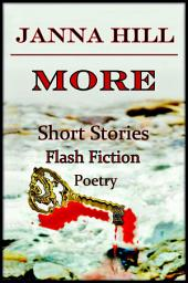 MORE: Short Stories & Such: An Anthology