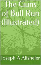 The Guns of Bull Run: A Story of the Civil War's Eve