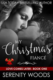 My Christmas Fiancé: A Sexy Christmas Billionaire Romance