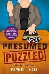 Presumed Puzzled: A Puzzle Lady Mystery