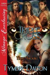 Triple Cross [Triple Trouble 7]