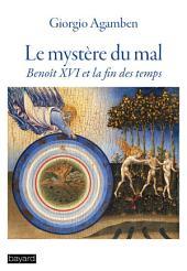 Le mystère du Mal: Benoit XVI et la fin des temps