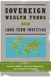 Sovereign Wealth Funds and Long-Term Investing