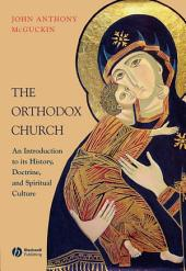 The Orthodox Church: An Introduction to its History, Doctrine, and Spiritual Culture