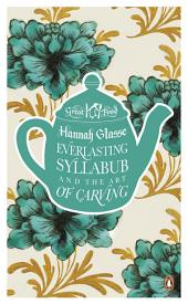 Everlasting Syllabub and the Art of Carving