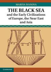 The Black Sea and the Early Civilizations of Europe, the Near East and Asia
