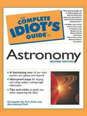 The Complete Idiot's Guide to Astronomy, 2e