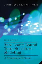 Zero Lower Bound Term Structure Modeling: A Practitioner's Guide