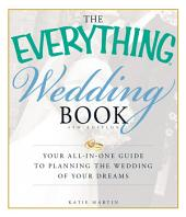 The Everything Wedding Book: Your all-in-one guide to planning the wedding of your dreams, Edition 4
