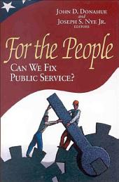 For the People: Can We Fix Public Service?