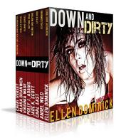 Down and Dirty: The Ultimate Erotic Box Set