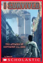 I Survived #6: I Survived the Attacks of September 11th, 2001