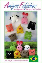 Amigos Fofinhos Amigurumi Receita de Crochet