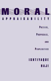 Moral Appraisability: Puzzles, Proposals, and Perplexities