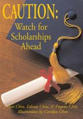 Caution - Watch for Scholarships Ahead: How to Apply for Scholarships...From a Student's Perspective