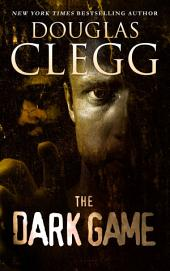 The Dark Game: Including the Novelettes The Dark Game and I Am Infinite, I Contain Multitudes