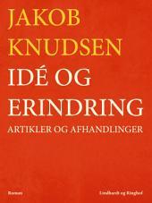 Idé og erindring: Artikler og afhandlinger