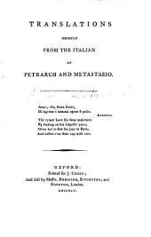 Translations Chiefly from the Italian of Petrarch and Metastasio..