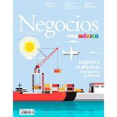 Negocios ProMéxico Diciembre-Enero: Logistics and Infrastructure in México