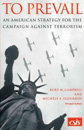 To Prevail: An American Strategy for the Campaign Against Terrorism