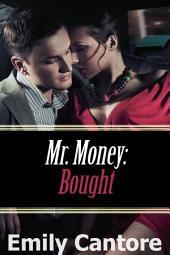Bought: Mr. Money, Part 1 (A BDSM Erotic Romance)