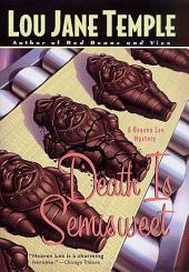 Death Is Semisweet: A Heaven Lee Mystery