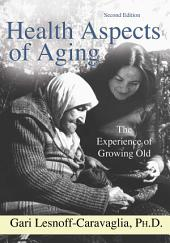 Health Aspects of Aging: The Experience of Growing Old