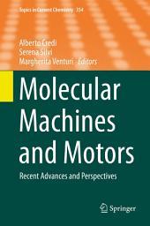 Molecular Machines and Motors: Recent Advances and Perspectives