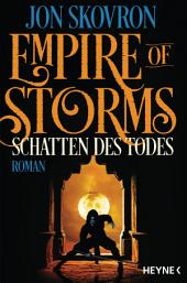 Empire of Storms - Schatten des Todes: Roman