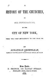 A History of the Churches, of All Denominations, in the City of New York: From the First Settlement to the Year 1846