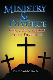 Ministry & Divorce: Can God Use You After Divorce?