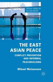 The East Asian Peace: Conflict Prevention and Informal Peacebuilding
