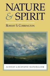 Nature and Spirit: An Essay in Ecstatic Naturalism
