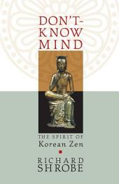 Don't-Know Mind: The Spirit of Korean Zen