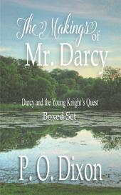 The Makings of Mr. Darcy: Darcy and the Young Knight's Quest Boxed Set