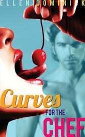 Curves for the Chef: A BBW and her Ex-Soldier Billionaire Chef's Romance