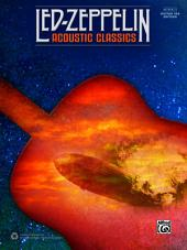 Led Zeppelin - Acoustic Classics (Revised): Authentic Guitar TAB