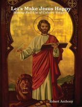 Let's Make Jesus Happy: Making Full Use of Calvary
