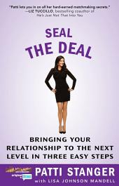 Seal the Deal: Bringing Your Relationship to the Next Level in Three Easy Steps