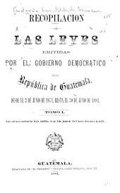 Recopilación de las leyes de la República de Guatemala: Volumen 1