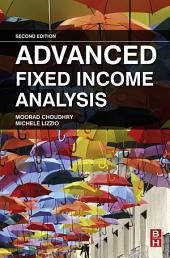 Advanced Fixed Income Analysis: Edition 2