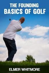 The Founding Basics of Golf