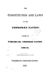 The Constitution and Laws of the Cherokee Nation: Passed at Tahlequah, Cherokee Nation, 1839-51