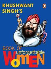 Khushwant Singh's Book of Unforgettable Women