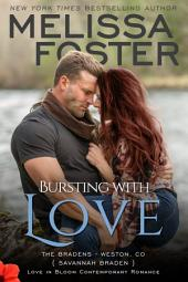 Bursting with Love (Love in Bloom: The Bradens, Book 5) Contemporary Romance