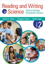 Reading and Writing in Science: Tools to Develop Disciplinary Literacy