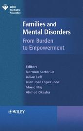 Families and Mental Disorder: From Burden to Empowerment