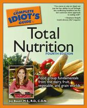 The Complete Idiot's Guide to Total Nutrition, 4th Edition