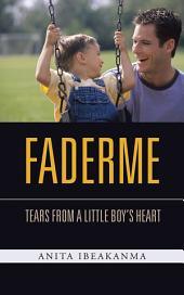 FADERME: TEARS FROM A LITTLE BOY'S HEART